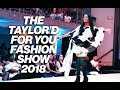 The Taylor'd For You Fashion Show 2018