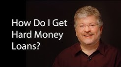 How Do I Get Hard Money Loans?