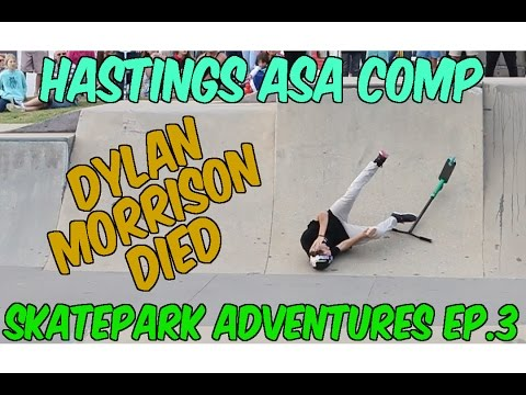 DYLAN MORRISON DIED - HASTINGS COMP | Skatepark Adventures Ep.3