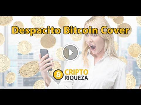Cripto Riqueza | Despacito Bitcoin Cover