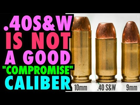 .40S&W is NOT a Good