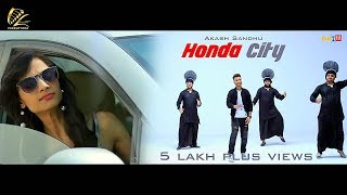 Honda City | Akash Sandhu | Latest Punjabi Songs 2018 | Leinster Productions