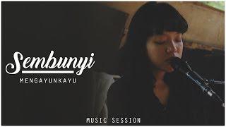 Mengayun Kayu - Sembunyi #MusicSession