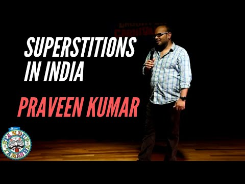 Comedian Praveen Kumar on Superstitions in India
