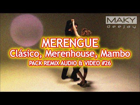 MERENGUE, MERENHOUSE, MAMBO, MERENGUE CLASICO – PACK REMIX AUDIO & VIDEO #26 – DESCARGA GRATIS 2020