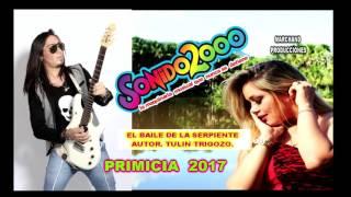 SONIDO 2000 EL BAILE DE LA SERPIENTE PRIMICIA 2017