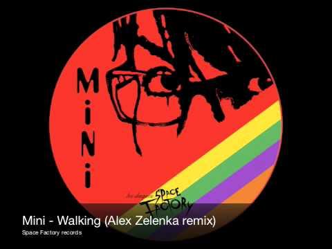 Mini - Walking (Alex Zelenka remix)