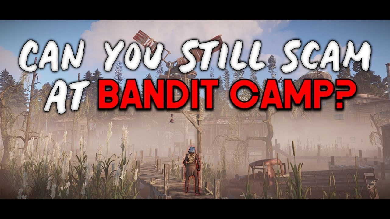 CAN YOU STILL SCAM AT BANDIT CAMP? RUST