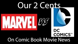 Our 2 Cents On Comic Book Movie News