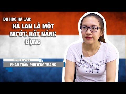 """Du học Hà Lan - Phan Trần Phương Trang: """"Hà Lan là một nước rất năng động"""""""