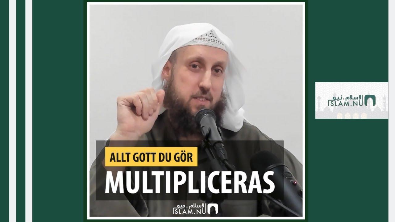 Allt gott du gör multipliceras! | Shaykh Abdulwadod