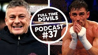 GIVE IT OLE 'TIL END OF THE SEASON? | FTD Podcast Ep. 37 With Anthony Crolla