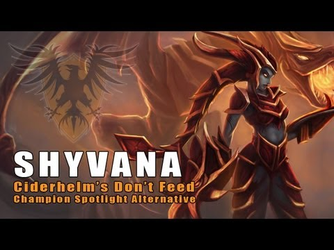 Don't Feed Shyvana -- In-Depth Champion Information (League of Legends)