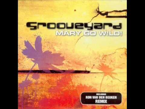 Grooveyard - Mary Go Wild! (The Peepshow Ownerz Remodel)