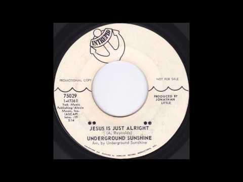 Underground Sunshine - Jesus Is Just...