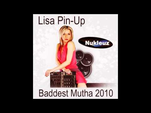 Lisa Pin-Up - Baddest Mutha (Pin-Up Remix) [Nukleuz Records]