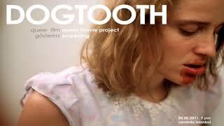 DOGTOOTH — LA GRANDE BOUFFE