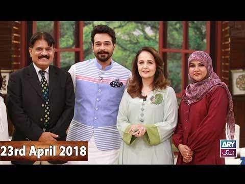 Salam Zindagi With Faysal Qureshi - Asma Mustafa Khan & Zia Awan - 23rd April 2018