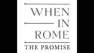 The Promise Remix - When In Rome