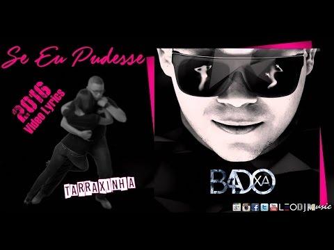 Se Eu Pudesse - Badoxa ♪Tarraxinha  Lyrics 2016♪