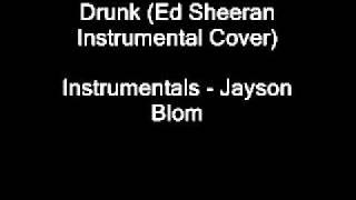 Drunk (Ed Sheeran instrumental)