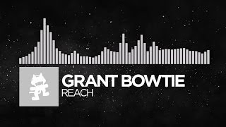 Grant Bowtie - Reach [Monstercat Release]