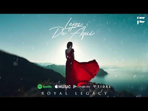 Royal Legacy - Lejos de Aqui (Audio)
