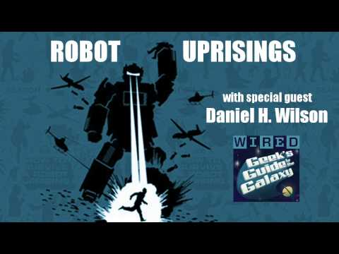 Robot Uprisings with Daniel H. Wilson