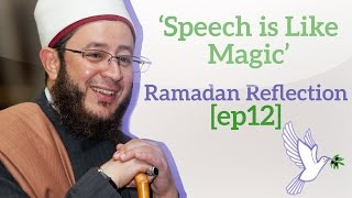 speech is like magic   ramadan reflection ep12