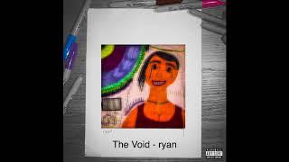 The Void - ryan