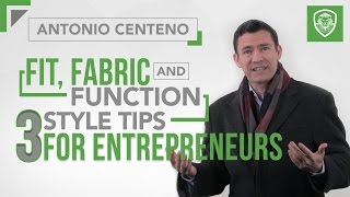 Fit, Fabric & Function- 3 Style Tips for Entrepreneurs