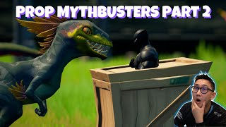 Fortnite Prop Mythbusters Part 2 😱😱😱