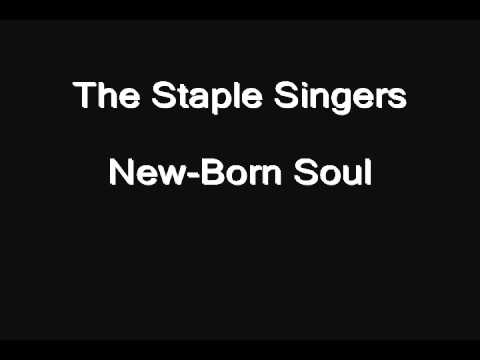 Gospel-Blues 1 -- track 18 of 24 -- The Staple Singers -- New-Born Soul