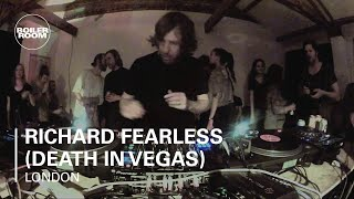 Richard Fearless (Death In Vegas) Boiler Room DJ Set