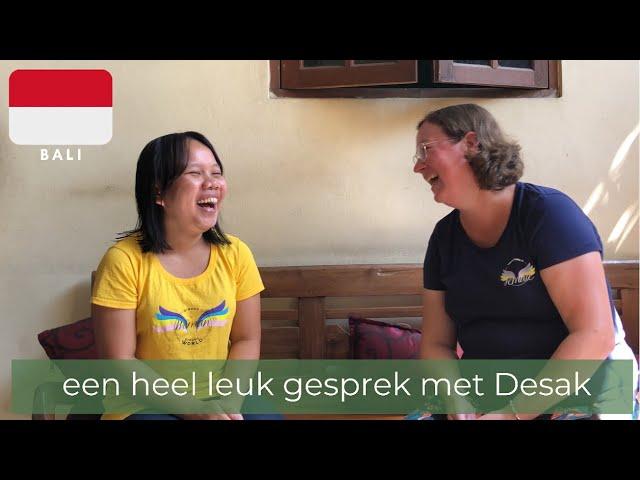 Een heel leuk gesprek met Desak