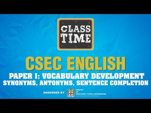 CSEC English Paper 1: Vocabulary Development-Synonyms, Antonyms, Sentence Completion
