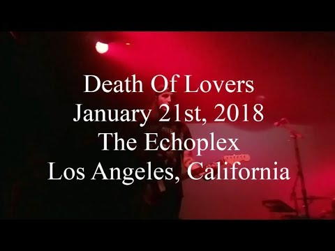 DEATH OF LOVERS LIVE AT THE ECHOPLEX LOS ANGELES CALIFORNIA (January 21st, 2018)
