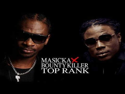 Masicka Ft. Bounty Killer - Top Rank [Official Audio]
