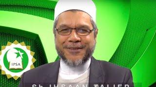 IPSA Seminar Series on Deen TV with Sh. Ihsaan Taliep - Episode 1