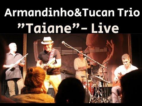 """Taiane"" (Brazilian Frevo)Armandinho & Tucan Trio ""Live"""