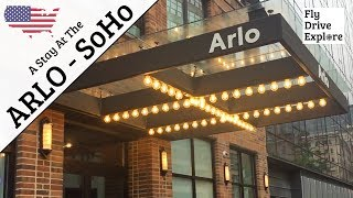 A Stay At The Arlo Hotel, SoHo, New York City