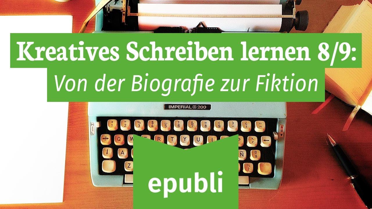 Kreatives Schreiben lernen 8/9: Von der Biographie zur Fiktion ...