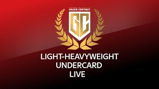 The Golden Contract Light Heavyweight Undercard LIVE!