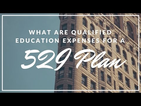 What Are Qualified Education Expenses For A 529 Plan?