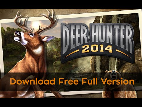 Get Download: Deer Hunter 2014 Cracked Free (Android)