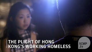 The plight of Hong Kong's working homeless