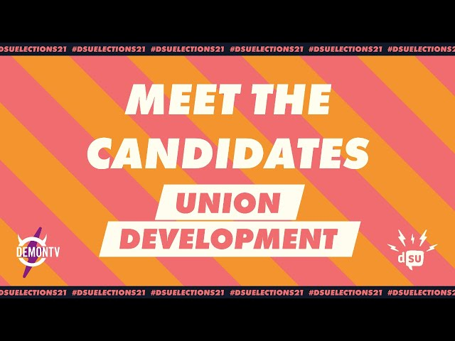 Meet the Candidates: Union Development Executive | #DSUElections21