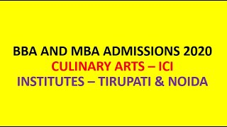 BBA & MBA COURSES ADMISSIONS 2020| INDIAN CULINARY INSTITUTE ICI| INSTITUTES AT TIRUPATHI & NOIDA|