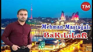 Mehman Mastagali - Bakililar 2019