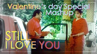 STILL I LOVE YOU - Valentine's Day Special Mashup | Mohanlal